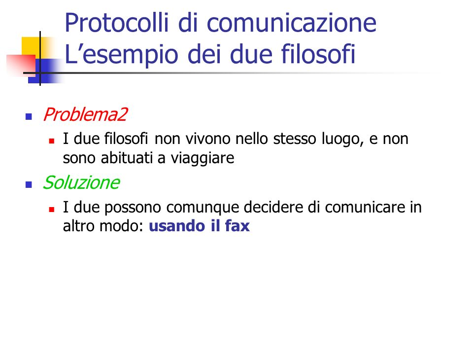Protocolli di comunicazione L'esempio dei due filosofi