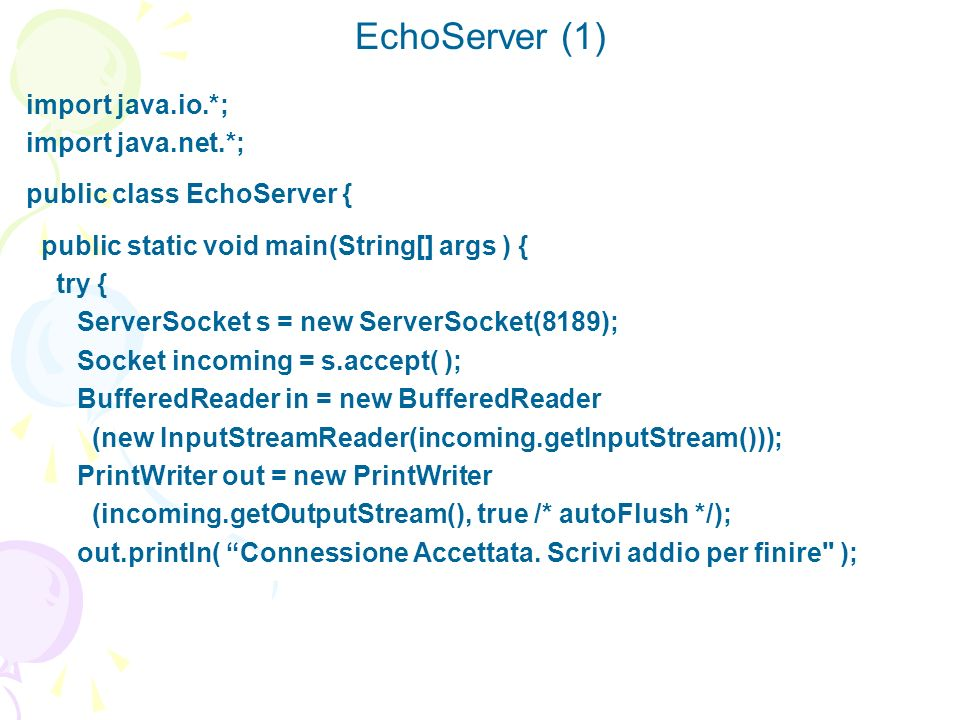 EchoServer (1) import java.io.*; import java.net.*;