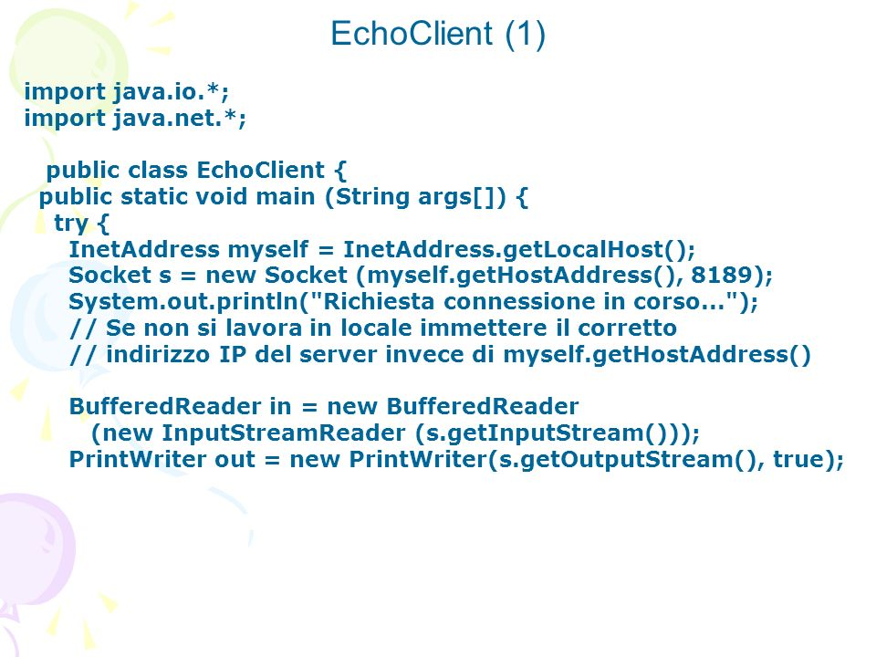 EchoClient (1) import java.io.*; import java.net.*;
