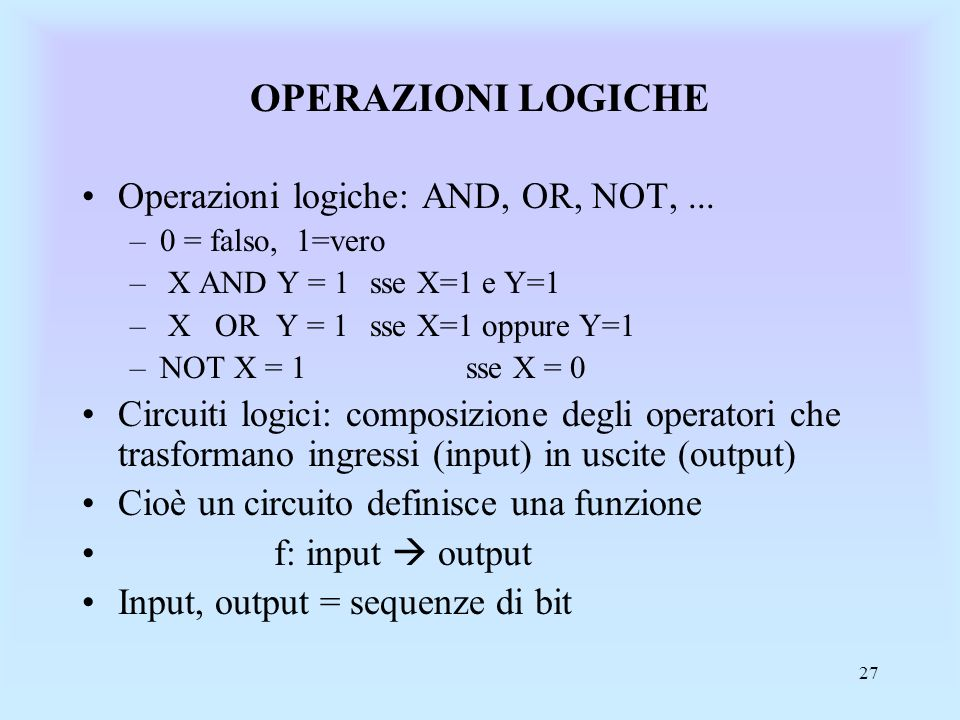 OPERAZIONI LOGICHE Operazioni logiche: AND, OR, NOT, ...