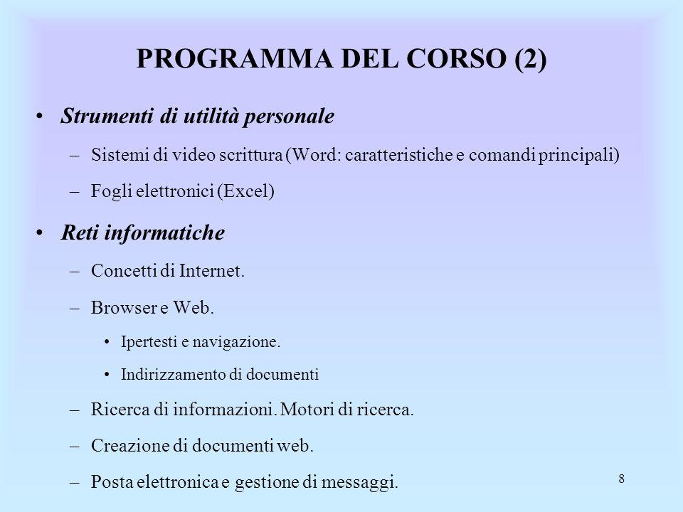 PROGRAMMA DEL CORSO (2) Strumenti di utilità personale