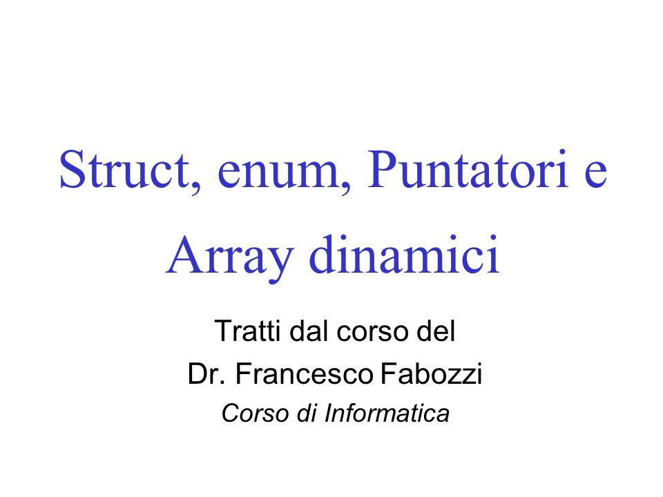 Struct, enum, Puntatori e Array dinamici