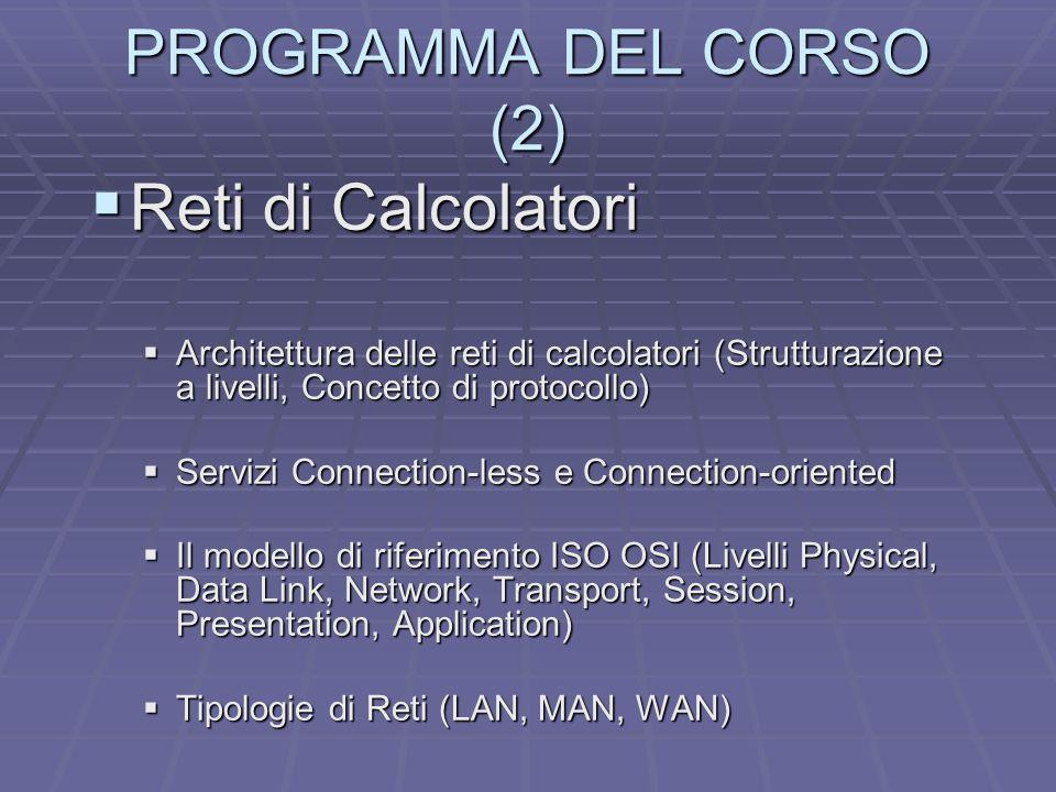 Reti di Calcolatori PROGRAMMA DEL CORSO (2)