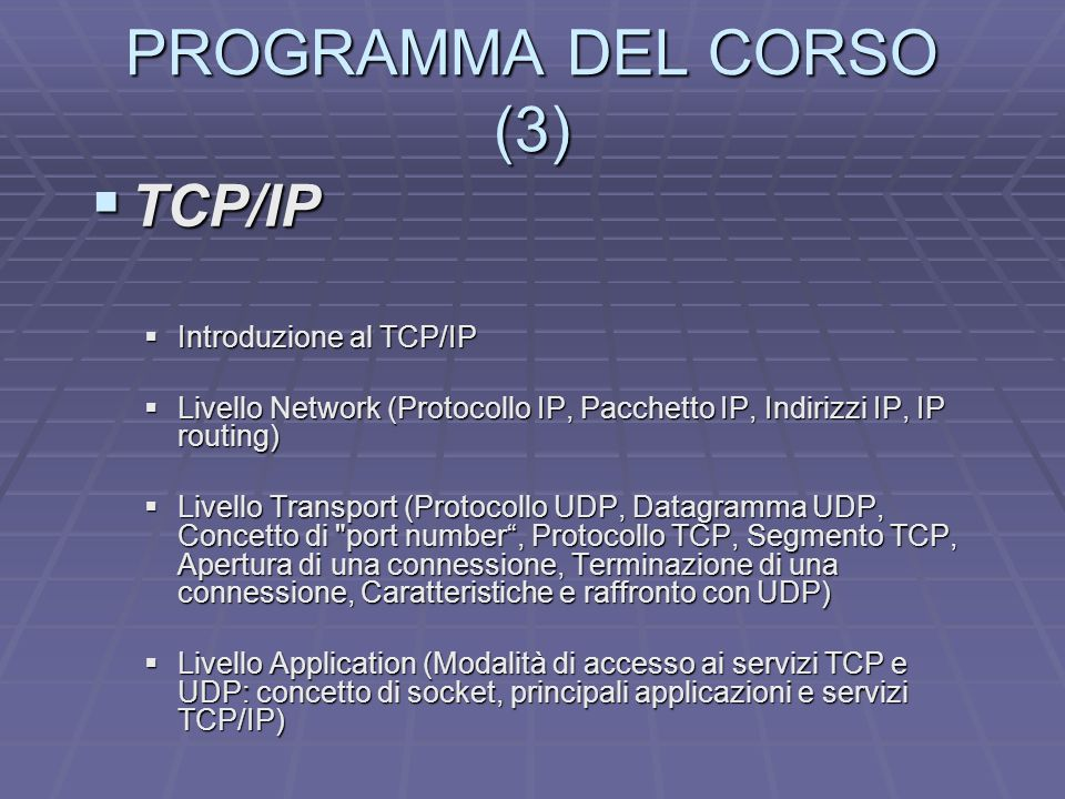 PROGRAMMA DEL CORSO (3) TCP/IP Introduzione al TCP/IP