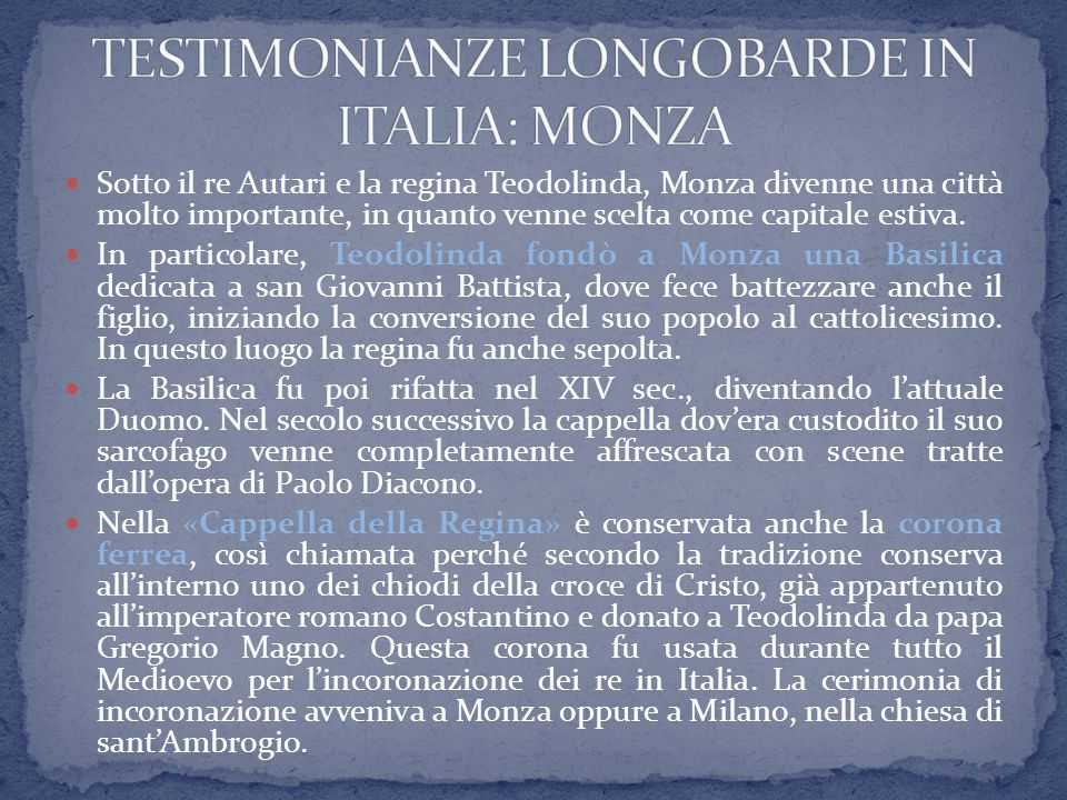 TESTIMONIANZE LONGOBARDE IN ITALIA: MONZA