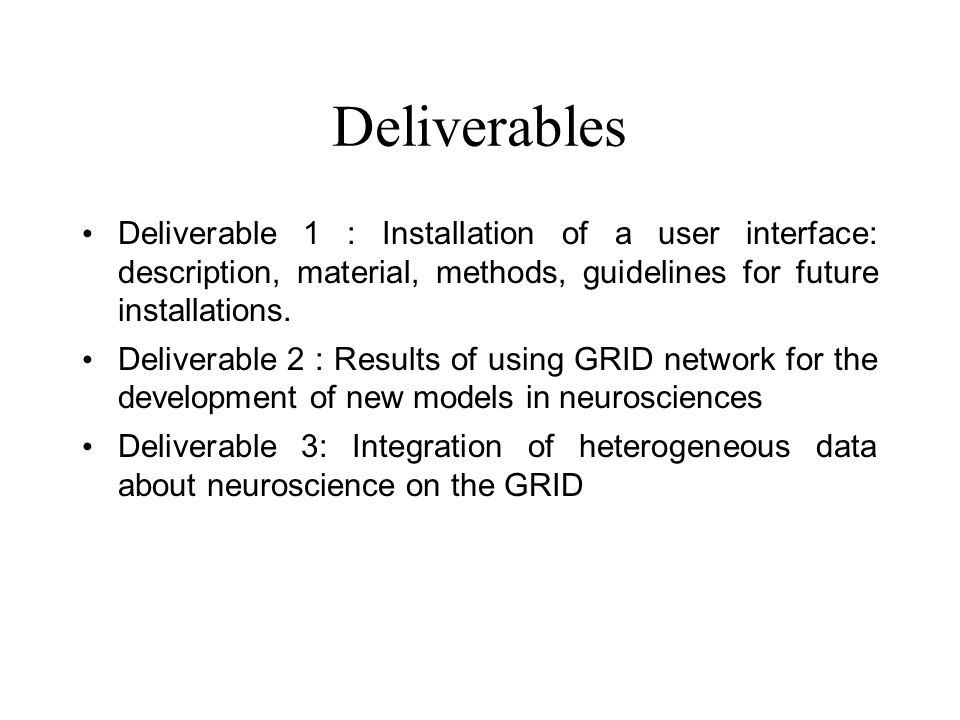 Deliverables Deliverable 1 : Installation of a user interface: description, material, methods, guidelines for future installations.