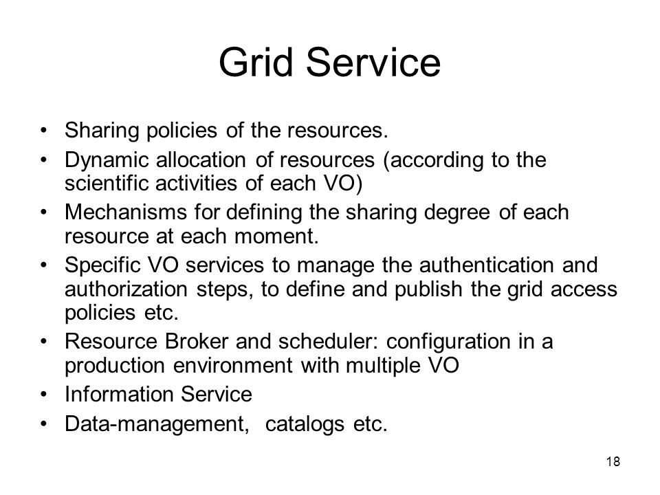 Grid Service Sharing policies of the resources.