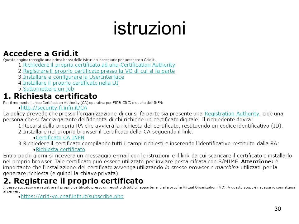 istruzioni Accedere a Grid.it 1. Richiesta certificato