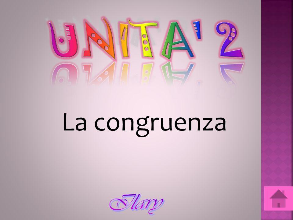 UNITA 2 La congruenza
