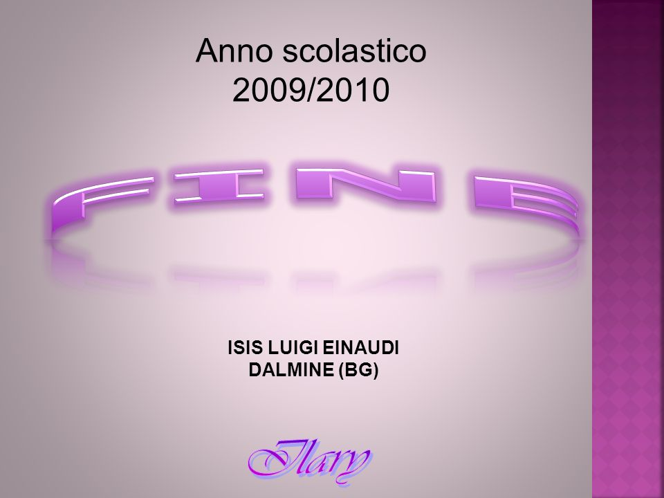 Anno scolastico 2009/2010 FINE ISIS LUIGI EINAUDI DALMINE (BG)