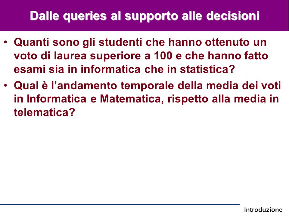 Dalle queries al supporto alle decisioni