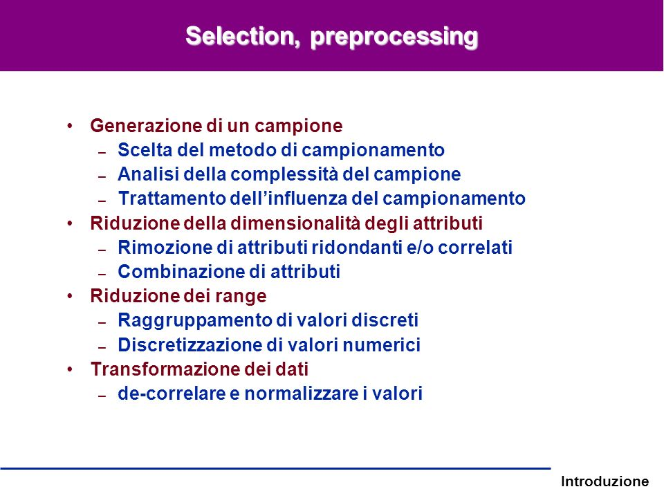 Selection, preprocessing