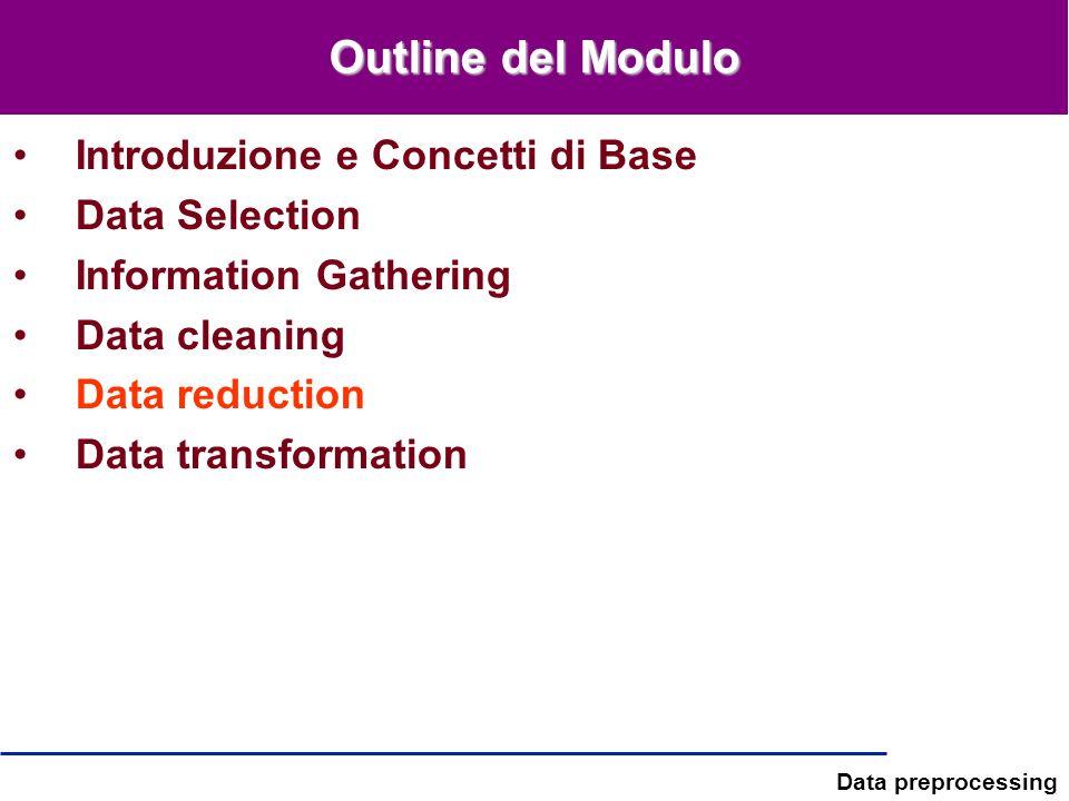 Outline del Modulo Introduzione e Concetti di Base Data Selection