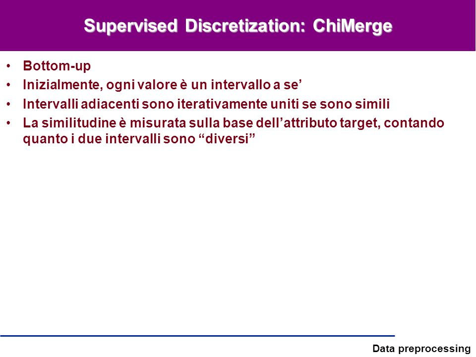 Supervised Discretization: ChiMerge