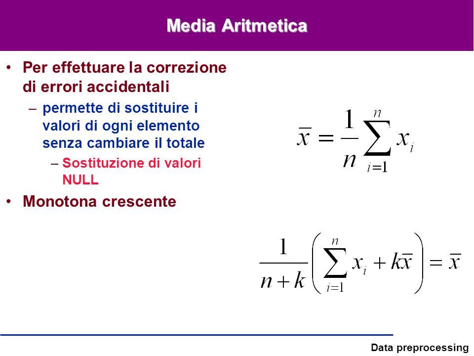 Media Aritmetica Per effettuare la correzione di errori accidentali