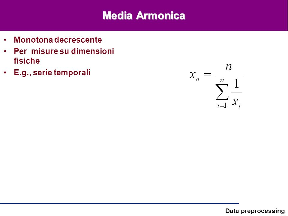 Media Armonica Monotona decrescente Per misure su dimensioni fisiche