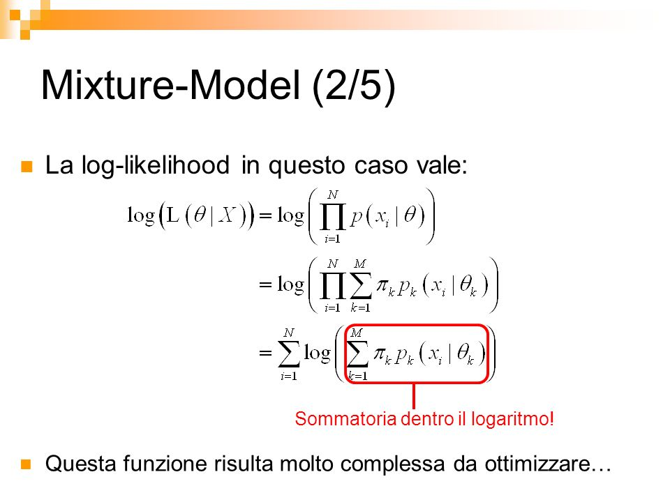 Mixture-Model (2/5) La log-likelihood in questo caso vale: