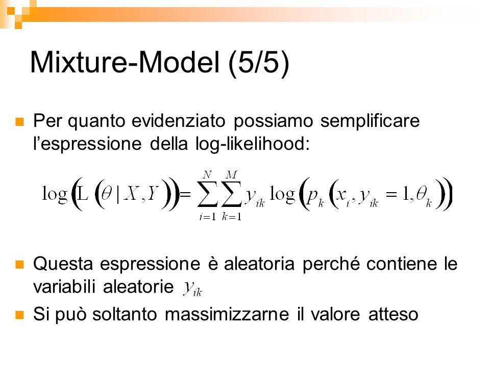 Mixture-Model (5/5)Per quanto evidenziato possiamo semplificare l'espressione della log-likelihood:
