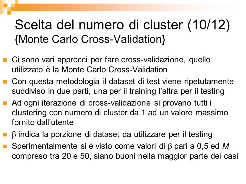 Scelta del numero di cluster (10/12) {Monte Carlo Cross-Validation}