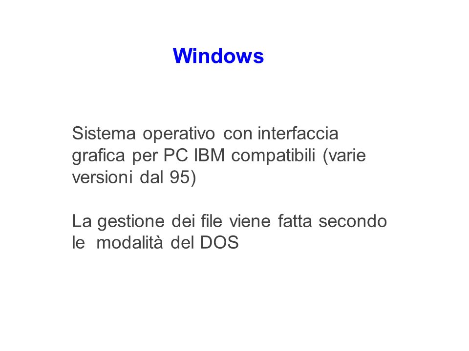 Windows Sistema operativo con interfaccia grafica per PC IBM compatibili (varie versioni dal 95)