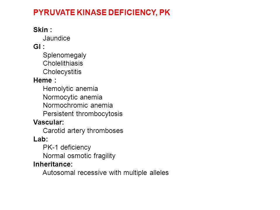 PYRUVATE KINASE DEFICIENCY, PK