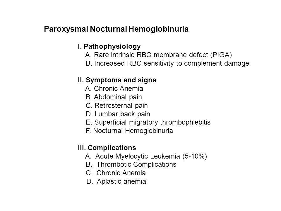 A. Rare intrinsic RBC membrane defect (PIGA)