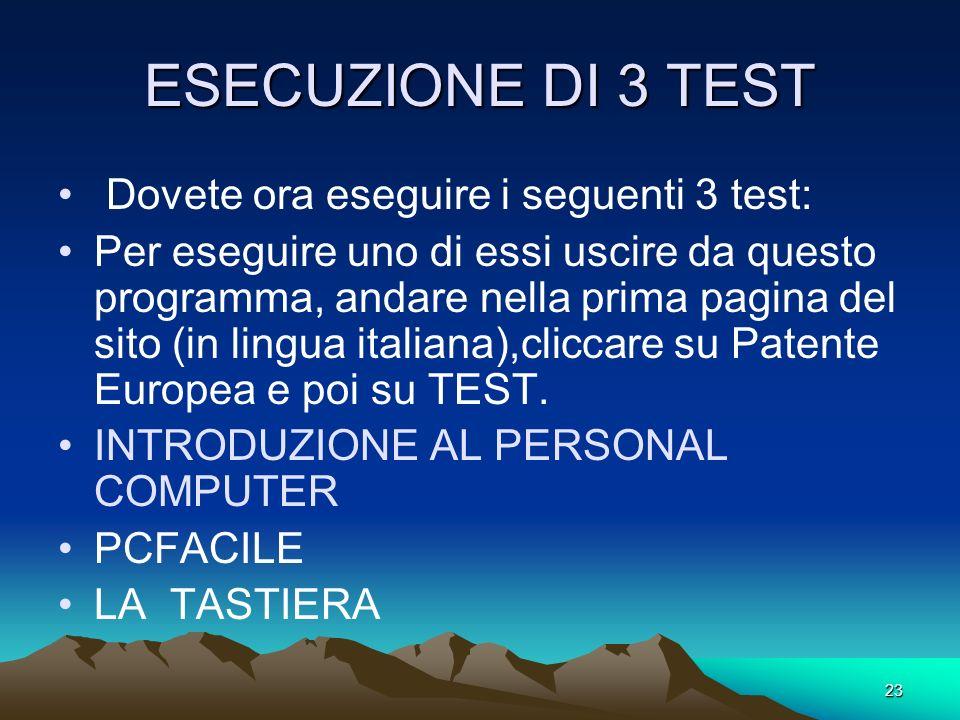 ESECUZIONE DI 3 TEST Dovete ora eseguire i seguenti 3 test: