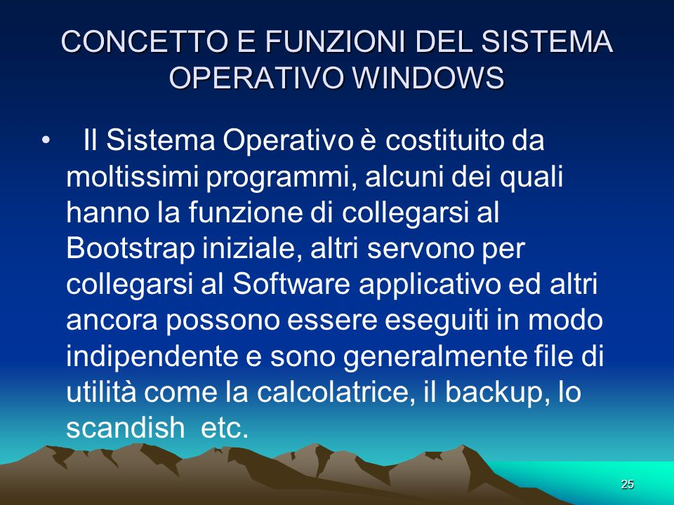 CONCETTO E FUNZIONI DEL SISTEMA OPERATIVO WINDOWS