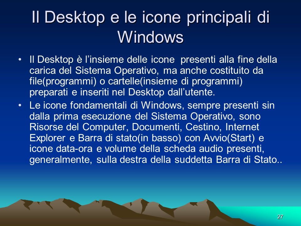 Il Desktop e le icone principali di Windows