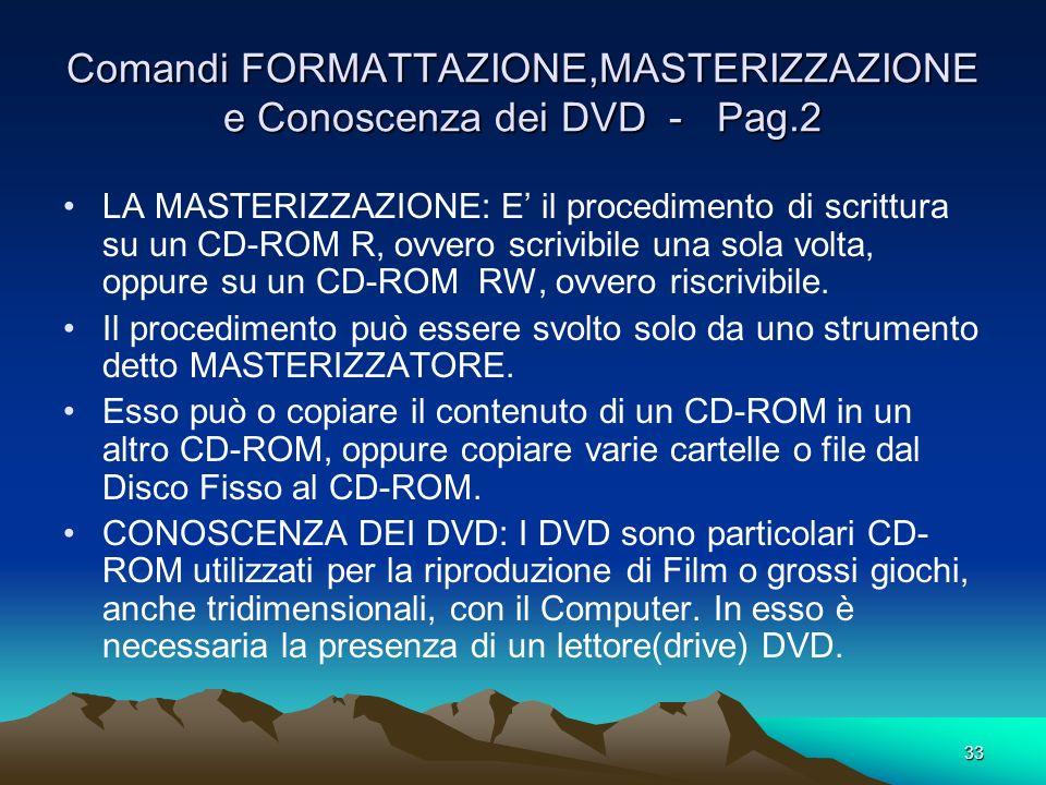 Comandi FORMATTAZIONE,MASTERIZZAZIONE e Conoscenza dei DVD - Pag.2