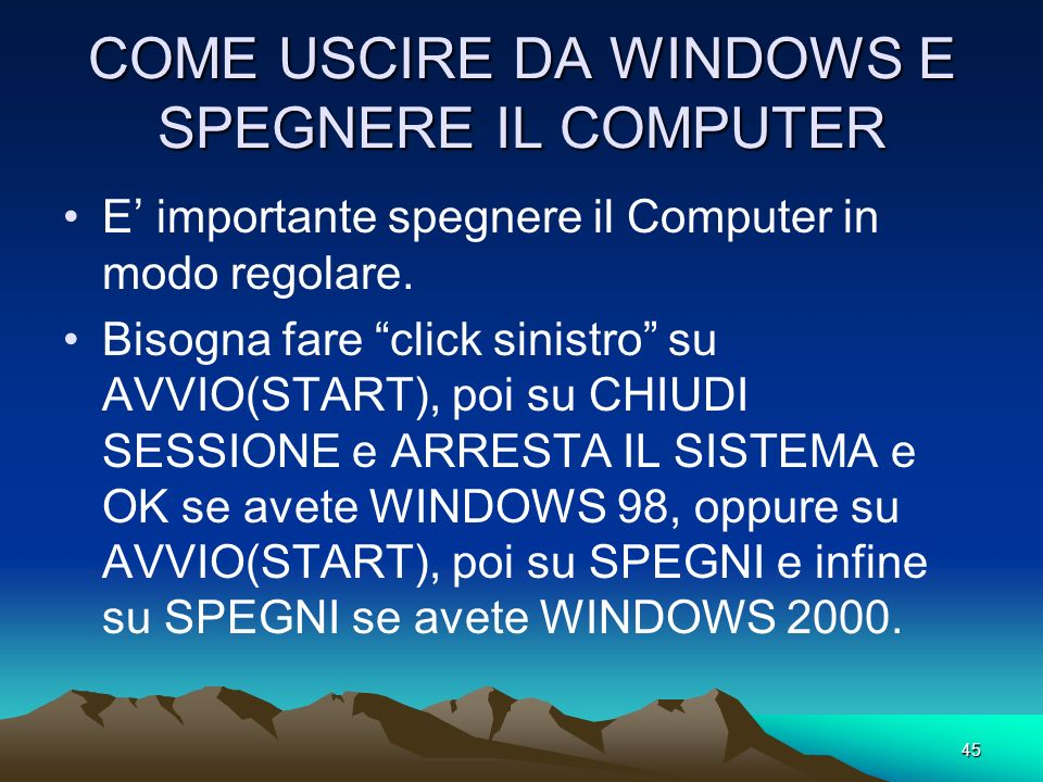 COME USCIRE DA WINDOWS E SPEGNERE IL COMPUTER