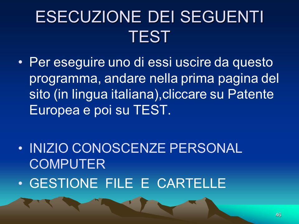ESECUZIONE DEI SEGUENTI TEST
