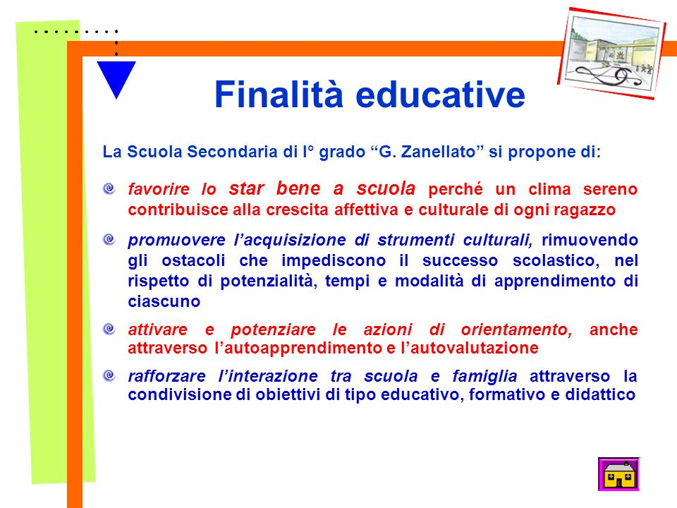 Finalità educative La Scuola Secondaria di I° grado G. Zanellato si propone di: