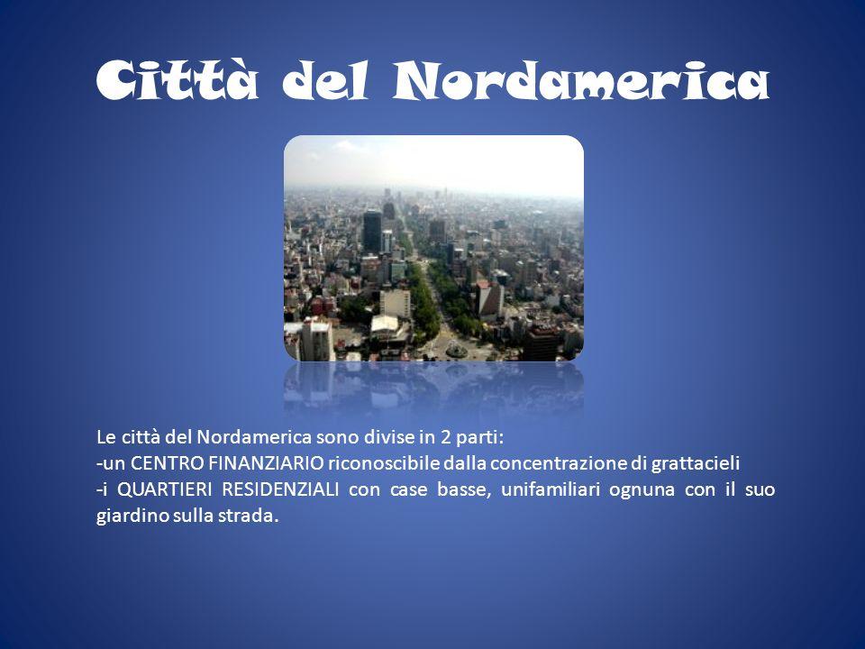 Città del Nordamerica Le città del Nordamerica sono divise in 2 parti: