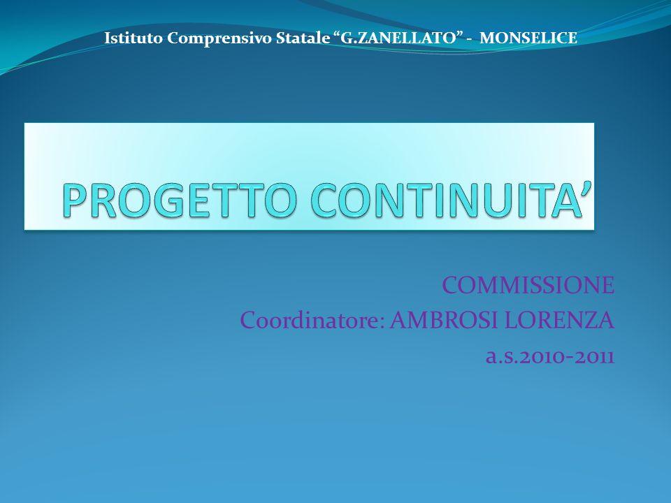 COMMISSIONE Coordinatore: AMBROSI LORENZA a.s.2010-2011