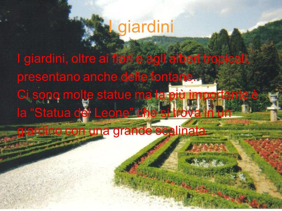 I giardini I giardini, oltre ai fiori e agli alberi tropicali,