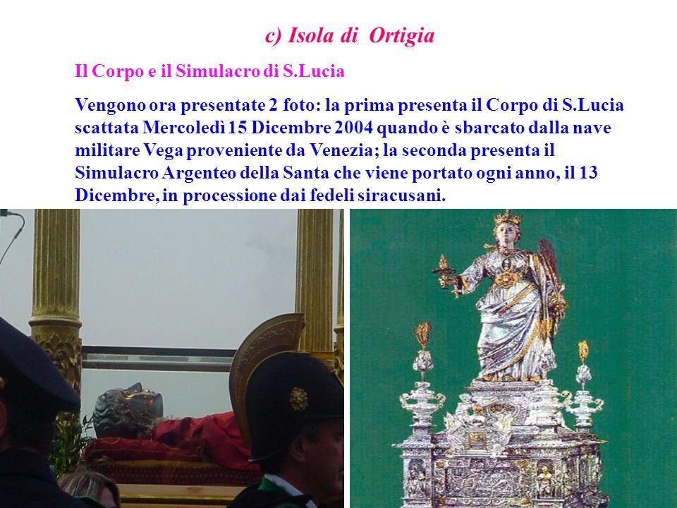 c) Isola di Ortigia Il Corpo e il Simulacro di S.Lucia