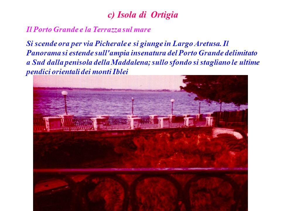 c) Isola di Ortigia Il Porto Grande e la Terrazza sul mare