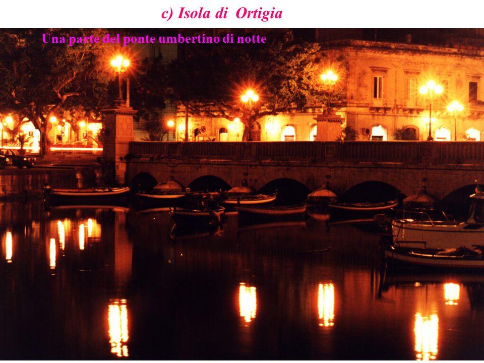 c) Isola di Ortigia Una parte del ponte umbertino di notte