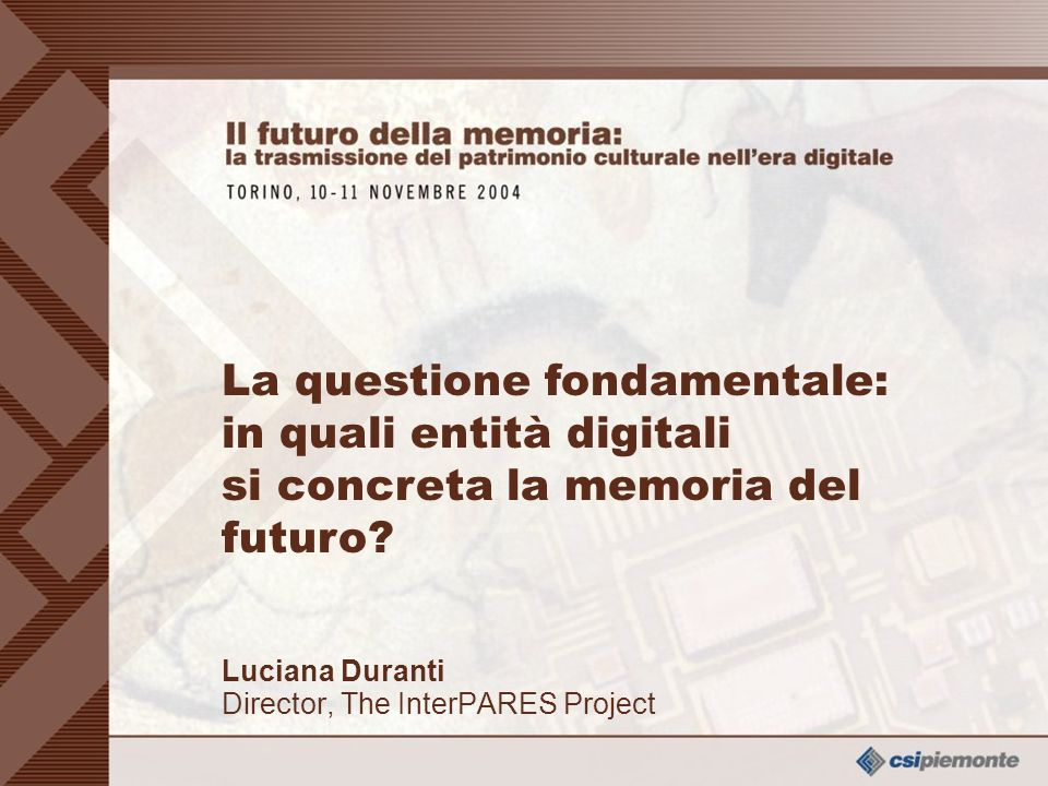 Luciana Duranti Director, The InterPARES Project