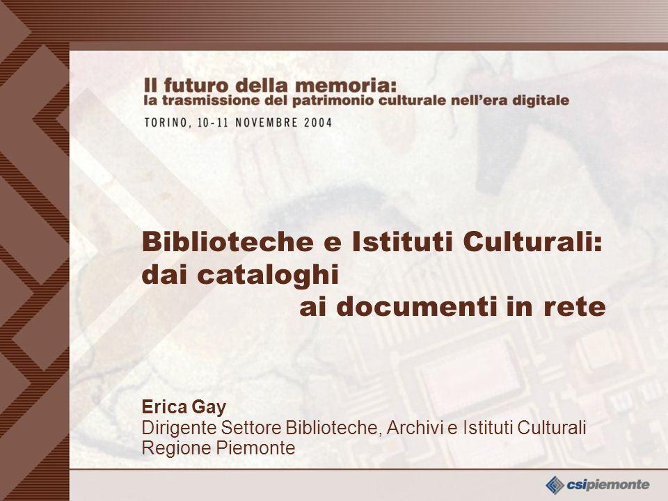 Biblioteche e Istituti Culturali: dai cataloghi ai documenti in rete