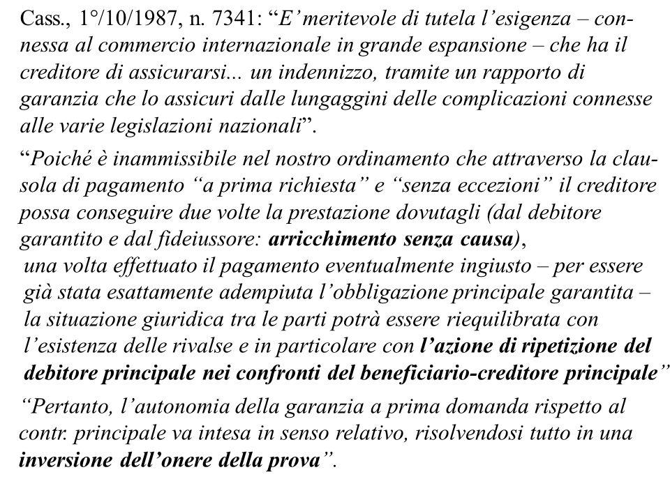 Cass., 1°/10/1987, n. 7341: E' meritevole di tutela l'esigenza – con-