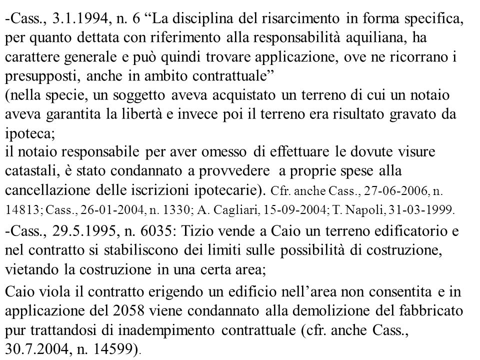 Cass., 3.1.1994, n. 6 La disciplina del risarcimento in forma specifica,