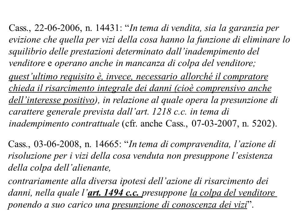 Cass., 22-06-2006, n. 14431: In tema di vendita, sia la garanzia per