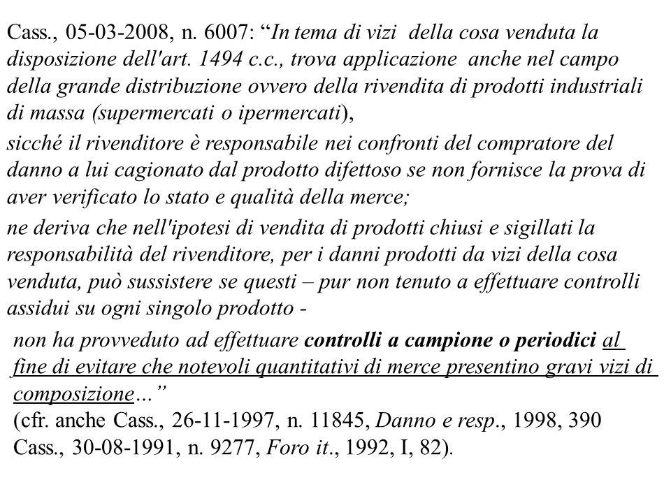 Cass., 05-03-2008, n. 6007: In tema di vizi della cosa venduta la