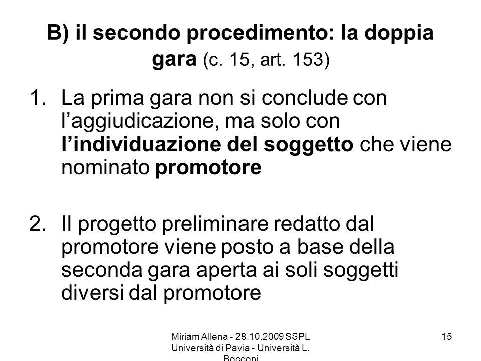 B) il secondo procedimento: la doppia gara (c. 15, art. 153)