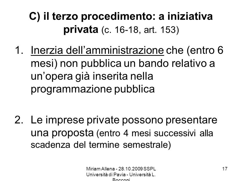C) il terzo procedimento: a iniziativa privata (c. 16-18, art. 153)