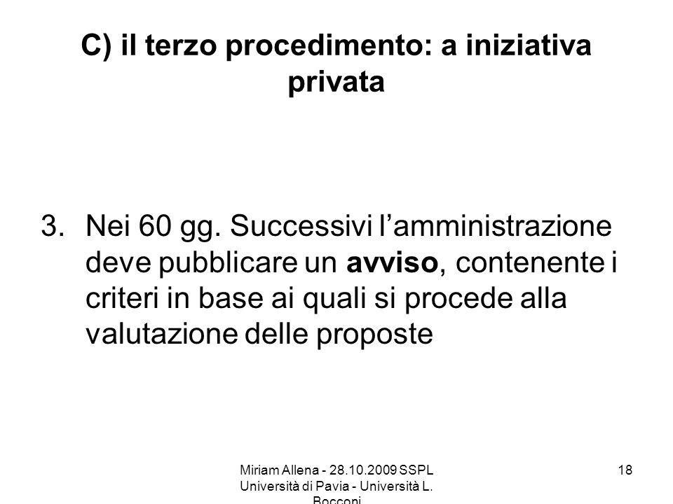 C) il terzo procedimento: a iniziativa privata