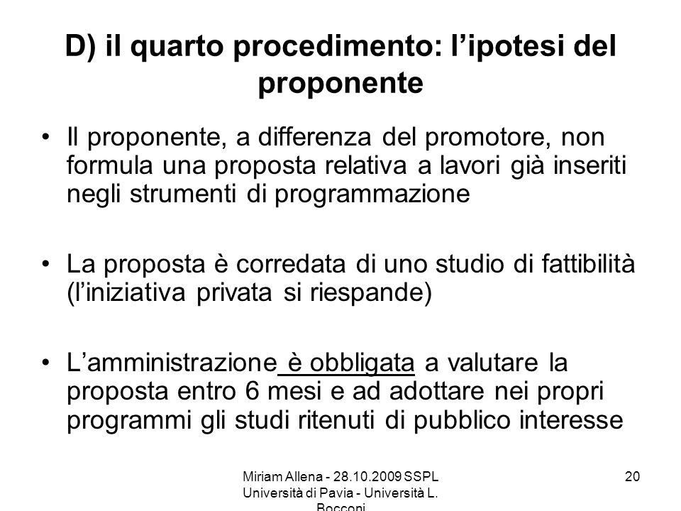 D) il quarto procedimento: l'ipotesi del proponente