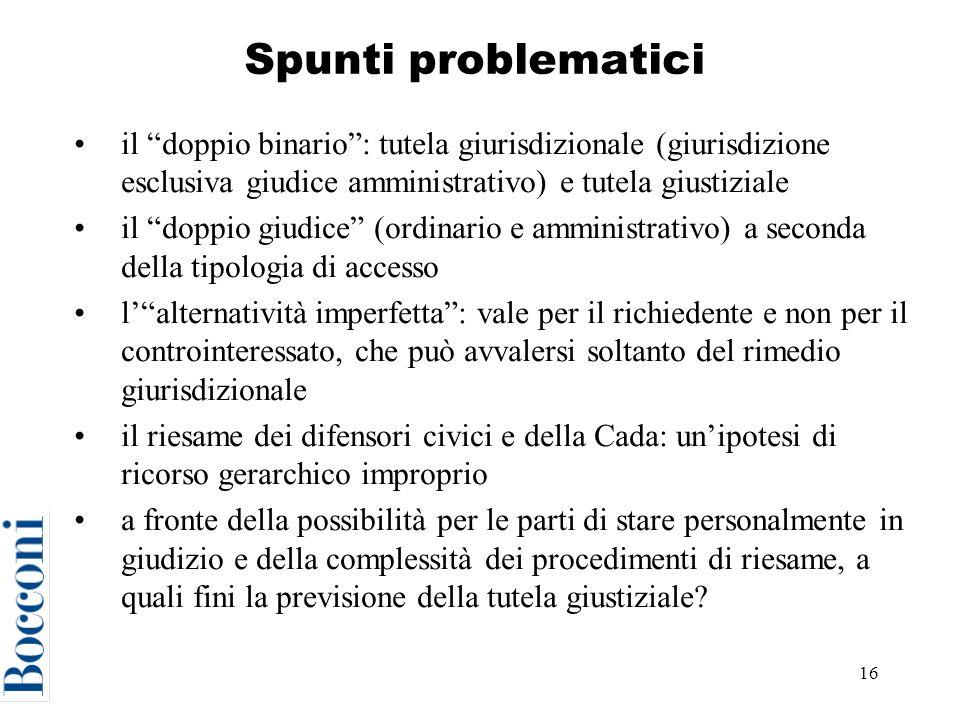 Spunti problematici il doppio binario : tutela giurisdizionale (giurisdizione esclusiva giudice amministrativo) e tutela giustiziale.